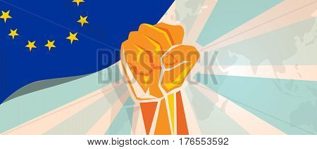 Europe fight and protest independence struggle rebellion show symbolic strength with hand fist illustration and flag vector