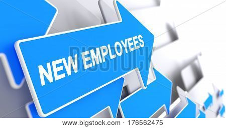 New Employees - Blue Pointer with a Inscription Indicates the Direction of Movement. New Employees, Message on the Blue Pointer. 3D.