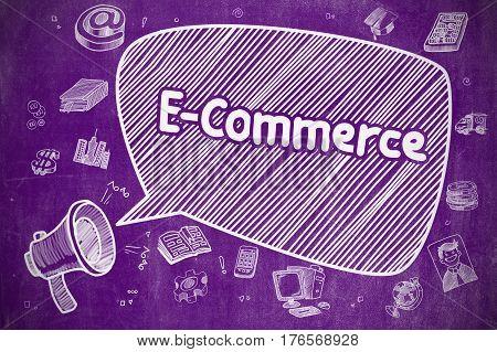 E-Commerce on Speech Bubble. Cartoon Illustration of Yelling Loudspeaker. Advertising Concept. Illustration on Purple Chalkboard.