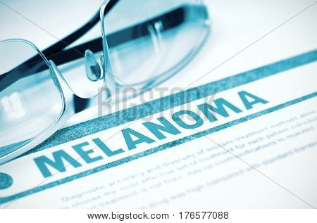 Melanoma - Printed Diagnosis on Blue Background and Specs Lying on It. Medical Concept. Blurred Image. 3D Rendering.