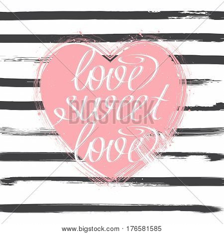 Pink hand drawn heart with calligpraphy text on grey stripes background vector illustration