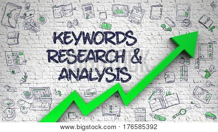 Keywords Research And Analysis - Modern Style Illustration with Doodle Elements. White Brickwall with Keywords Research And Analysis Inscription and Green Arrow. Increase Concept. 3d.