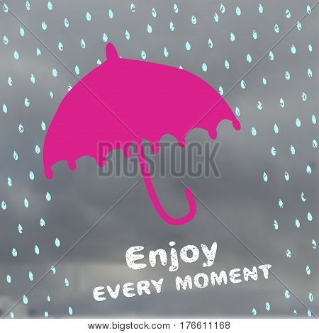 Vector illustration umbrella and rain drops. Motivational poster with umbrella's silhouette and inspirational quote