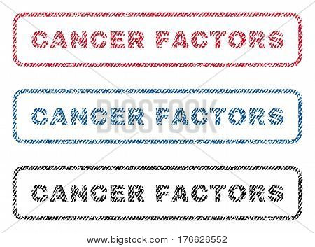 Cancer Factors text textile seal stamp watermarks. Blue, red, black fabric vectorized texture. Vector caption inside rounded rectangular shape. Rubber sticker with fiber textile structure.
