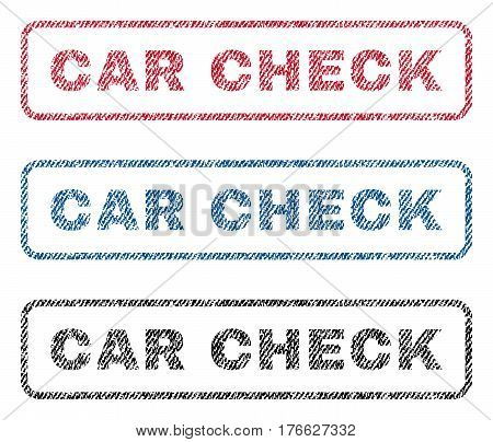 Car Check text textile seal stamp watermarks. Blue, red, black fabric vectorized texture. Vector caption inside rounded rectangular shape. Rubber sticker with fiber textile structure.