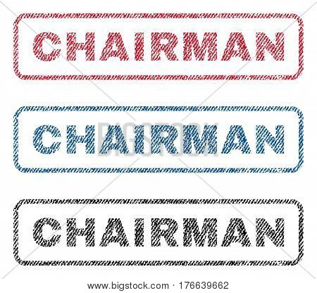 Chairman text textile seal stamp watermarks. Blue, red, black fabric vectorized texture. Vector caption inside rounded rectangular shape. Rubber sticker with fiber textile structure.
