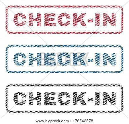 Check-In text textile seal stamp watermarks. Blue, red, black fabric vectorized texture. Vector tag inside rounded rectangular banner. Rubber sticker with fiber textile structure.