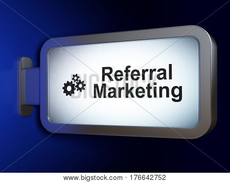 Advertising concept: Referral Marketing and Gears on advertising billboard background, 3D rendering