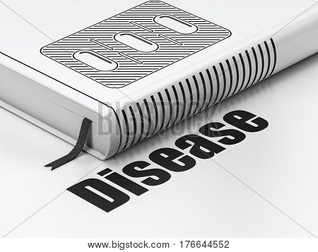 Healthcare concept: closed book with Black Pills Blister icon and text Disease on floor, white background, 3D rendering