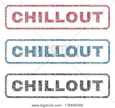 Chillout text textile seal stamp watermarks. Blue, red, black fabric vectorized texture. Vector caption inside rounded rectangular shape. Rubber sign with fiber textile structure.