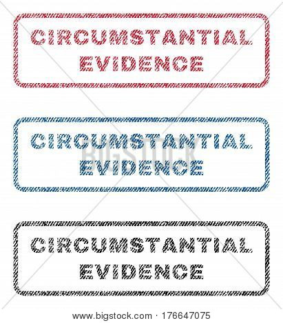 Circumstantial Evidence text textile seal stamp watermarks. Blue, red, black fabric vectorized texture. Vector caption inside rounded rectangular shape. Rubber emblem with fiber textile structure.