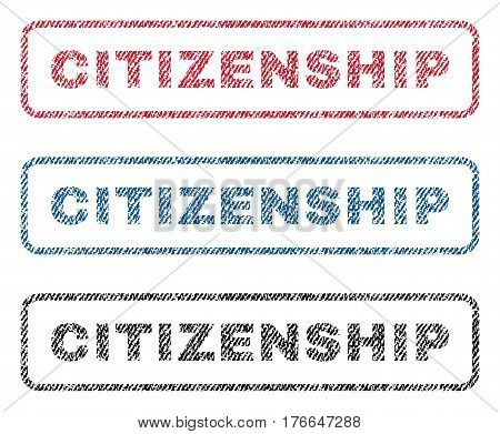 Citizenship text textile seal stamp watermarks. Blue, red, black fabric vectorized texture. Vector tag inside rounded rectangular shape. Rubber emblem with fiber textile structure.