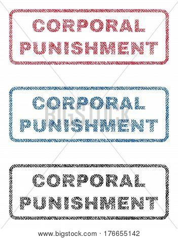 Corporal Punishment text textile seal stamp watermarks. Blue, red, black fabric vectorized texture. Vector tag inside rounded rectangular banner. Rubber sign with fiber textile structure.