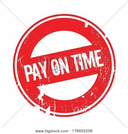 Pay On Time rubber stamp. Grunge design with dust scratches. Effects can be easily removed for a clean, crisp look. Color is easily changed.