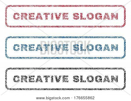 Creative Slogan text textile seal stamp watermarks. Blue, red, black fabric vectorized texture. Vector caption inside rounded rectangular banner. Rubber sign with fiber textile structure.