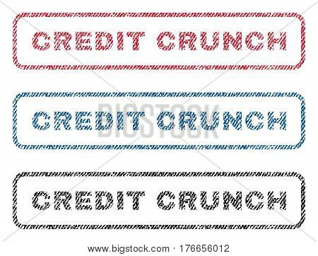 Credit Crunch text textile seal stamp watermarks. Blue, red, black fabric vectorized texture. Vector caption inside rounded rectangular shape. Rubber emblem with fiber textile structure.