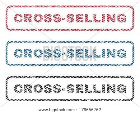 Cross-Selling text textile seal stamp watermarks. Blue, red, black fabric vectorized texture. Vector caption inside rounded rectangular shape. Rubber sticker with fiber textile structure.