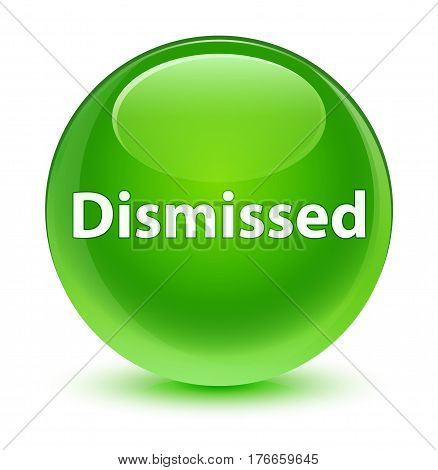 Dismissed Glassy Green Round Button