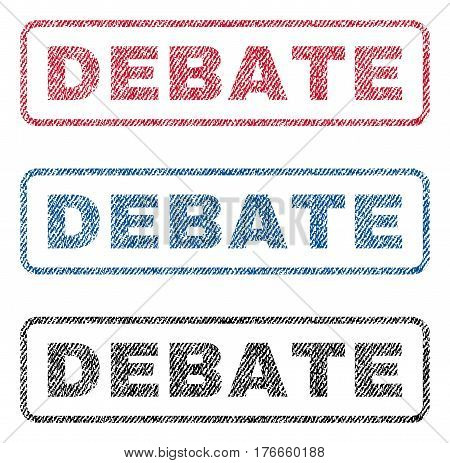 Debate text textile seal stamp watermarks. Blue, red, black fabric vectorized texture. Vector tag inside rounded rectangular banner. Rubber sign with fiber textile structure.