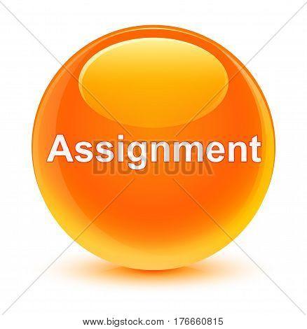 Assignment Glassy Orange Round Button