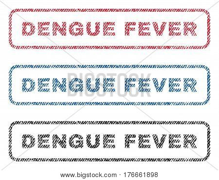 Dengue Fever text textile seal stamp watermarks. Blue, red, black fabric vectorized texture. Vector caption inside rounded rectangular banner. Rubber sticker with fiber textile structure.