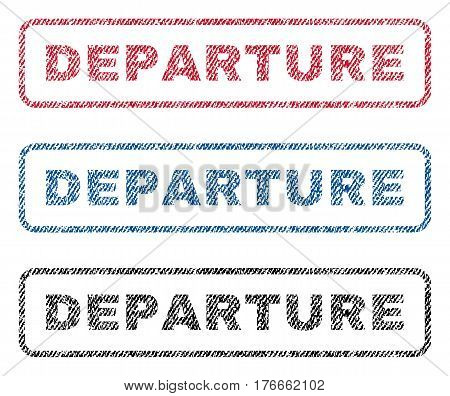 Departure text textile seal stamp watermarks. Blue, red, black fabric vectorized texture. Vector caption inside rounded rectangular banner. Rubber sign with fiber textile structure.