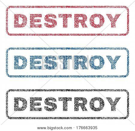 Destroy text textile seal stamp watermarks. Blue, red, black fabric vectorized texture. Vector caption inside rounded rectangular banner. Rubber sticker with fiber textile structure.