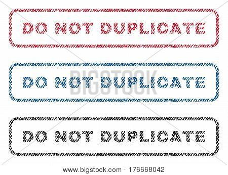 Do Not Duplicate text textile seal stamp watermarks. Blue, red, black fabric vectorized texture. Vector tag inside rounded rectangular banner. Rubber emblem with fiber textile structure.