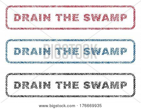 Drain The Swamp text textile seal stamp watermarks. Blue, red, black fabric vectorized texture. Vector tag inside rounded rectangular shape. Rubber sign with fiber textile structure.