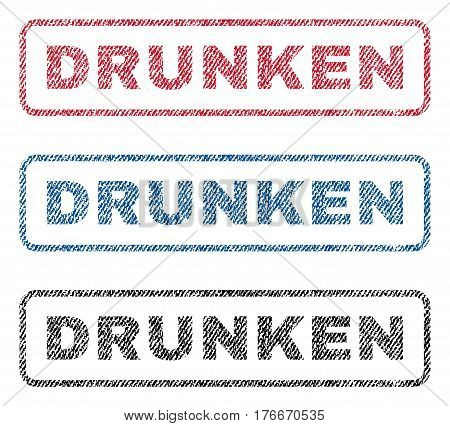 Drunken text textile seal stamp watermarks. Blue, red, black fabric vectorized texture. Vector caption inside rounded rectangular banner. Rubber sign with fiber textile structure.