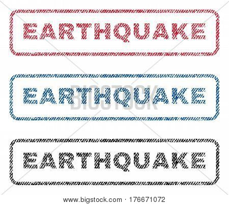 Earthquake text textile seal stamp watermarks. Blue, red, black fabric vectorized texture. Vector caption inside rounded rectangular shape. Rubber sticker with fiber textile structure.