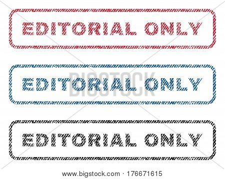 Editorial Only text textile seal stamp watermarks. Blue, red, black fabric vectorized texture. Vector tag inside rounded rectangular shape. Rubber sticker with fiber textile structure.