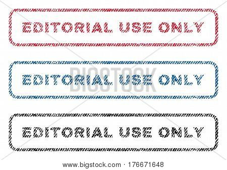Editorial Use Only text textile seal stamp watermarks. Blue, red, black fabric vectorized texture. Vector tag inside rounded rectangular banner. Rubber sticker with fiber textile structure.