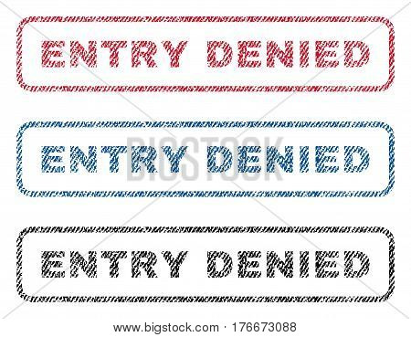 Entry Denied text textile seal stamp watermarks. Blue, red, black fabric vectorized texture. Vector tag inside rounded rectangular banner. Rubber sticker with fiber textile structure.