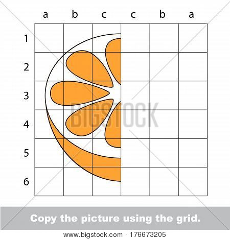 Vector kid educational game with easy game level for preschool kids education, finish the simmetry picture using grid sells, the drawing tutorial for half Orange.