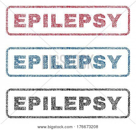 Epilepsy text textile seal stamp watermarks. Blue, red, black fabric vectorized texture. Vector tag inside rounded rectangular banner. Rubber sign with fiber textile structure.