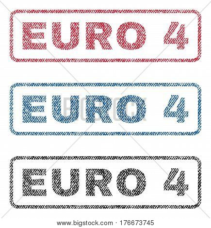 Euro 4 text textile seal stamp watermarks. Blue, red, black fabric vectorized texture. Vector tag inside rounded rectangular shape. Rubber emblem with fiber textile structure.