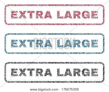 Extra Large text textile seal stamp watermarks. Blue, red, black fabric vectorized texture. Vector tag inside rounded rectangular banner. Rubber emblem with fiber textile structure.