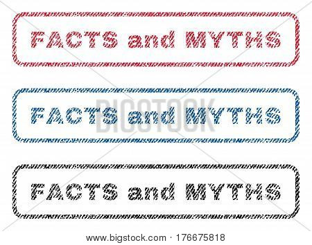 Facts and Myths text textile seal stamp watermarks. Blue, red, black fabric vectorized texture. Vector tag inside rounded rectangular shape. Rubber sign with fiber textile structure.