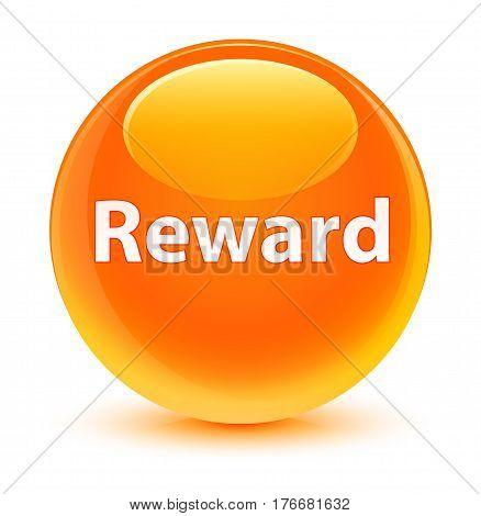 Reward Glassy Orange Round Button