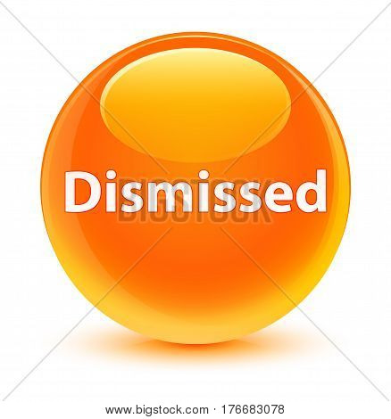Dismissed Glassy Orange Round Button