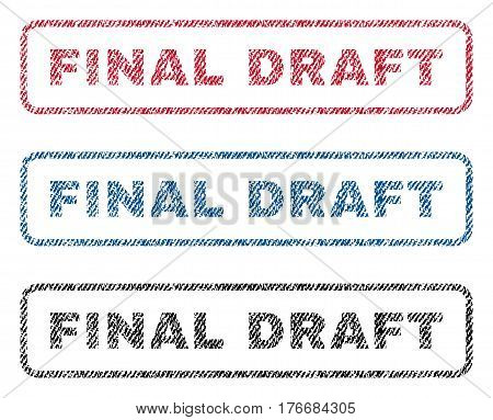 Final Draft text textile seal stamp watermarks. Blue, red, black fabric vectorized texture. Vector tag inside rounded rectangular shape. Rubber emblem with fiber textile structure.