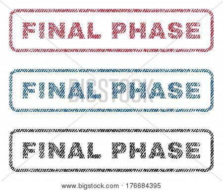 Final Phase text textile seal stamp watermarks. Blue, red, black fabric vectorized texture. Vector tag inside rounded rectangular banner. Rubber sticker with fiber textile structure.