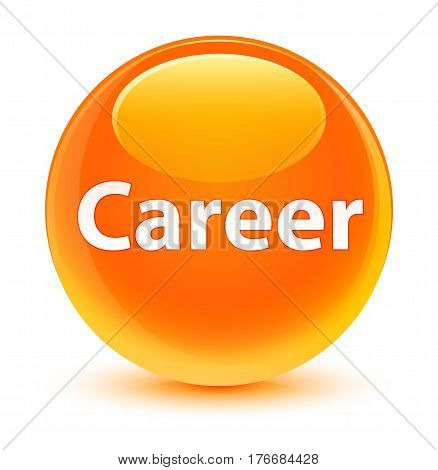 Career Glassy Orange Round Button