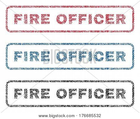 Fire Officer text textile seal stamp watermarks. Blue, red, black fabric vectorized texture. Vector tag inside rounded rectangular banner. Rubber emblem with fiber textile structure.