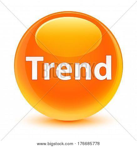 Trend Glassy Orange Round Button