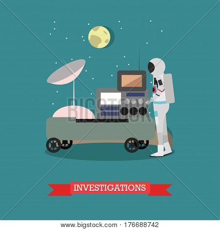 Vector illustration of astronaut standing next to space exploration equipment. Investigations concept design element in flat style.