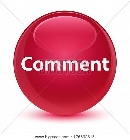 Comment Glassy Pink Round Button