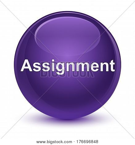 Assignment Glassy Purple Round Button