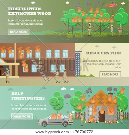 Vector set of fire horizontal banners. Firefighters extinguish wood, Rescuers fire and Help firefighters design elements in flat style.